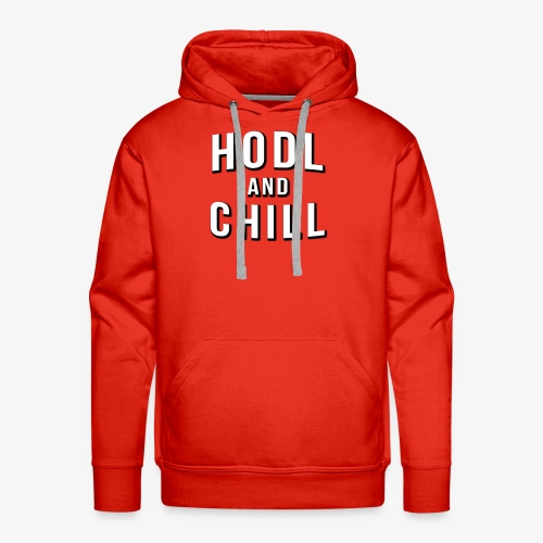 Hodl and Chill - Netflix and Chill - Crypto themed - Men's Premium Hoodie