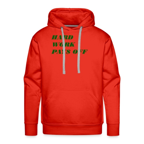 Hard work pays off 2 - Men's Premium Hoodie