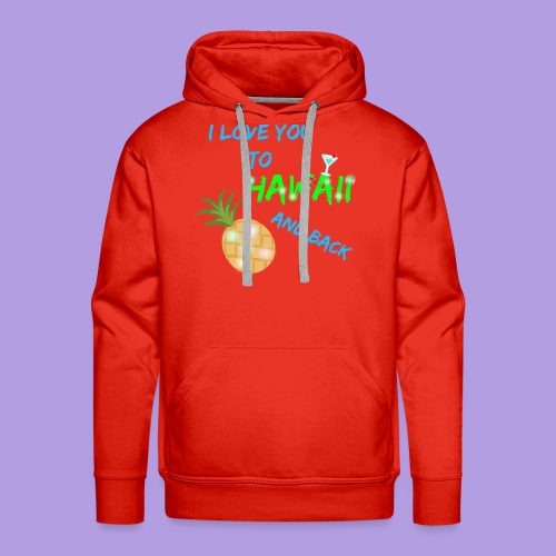 I Love You To Hawaii and Back - Men's Premium Hoodie