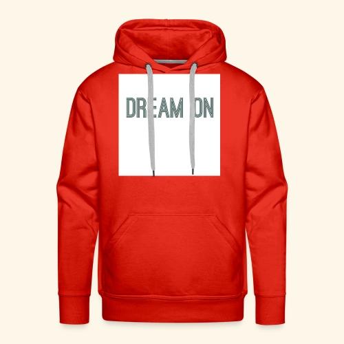 Dream on - Men's Premium Hoodie