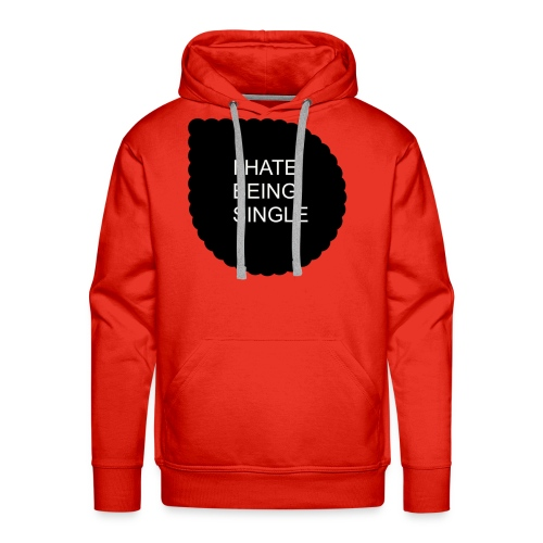 Single..... - Men's Premium Hoodie
