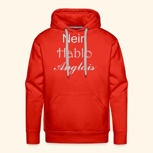 Nein Hablo Anglais - Men's Premium Hoodie