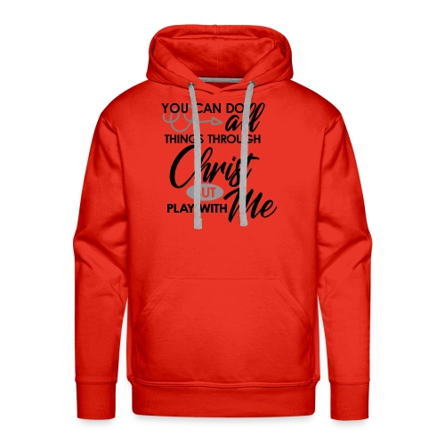 You can do all things through Christ - Men's Premium Hoodie