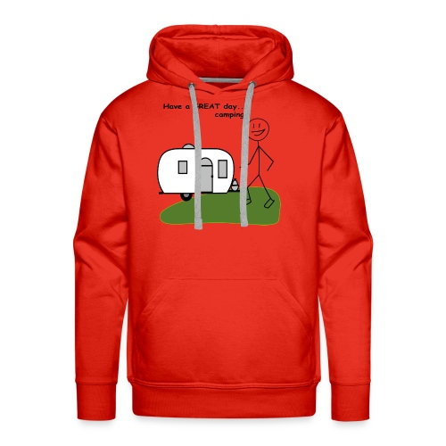 Have a GREAT day...camping! - Men's Premium Hoodie