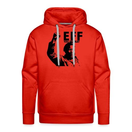 EFF you see kay - Men's Premium Hoodie