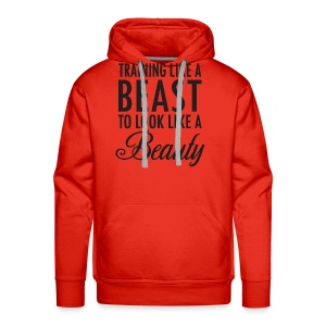 Training Like a Beast to Look Like A Beauty - Men's Premium Hoodie