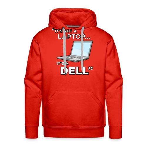 It's Not A Laptop... It's A Dell - Men's Premium Hoodie