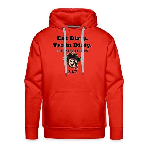 Eat Dirty. Train Dirty. - Men's Premium Hoodie