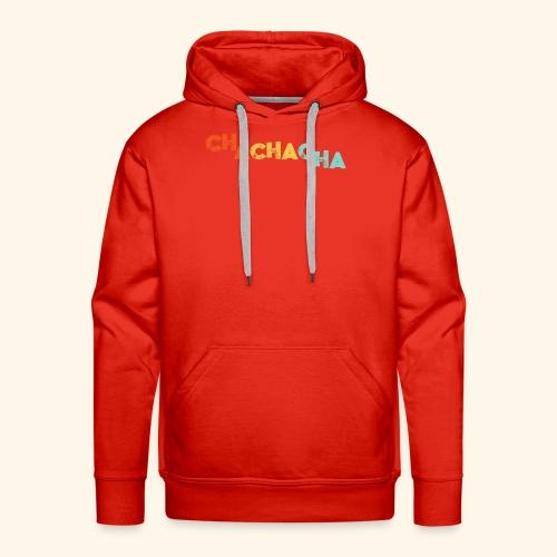 Cha Cha Cha Dance - Gift T-Shirt - Men's Premium Hoodie