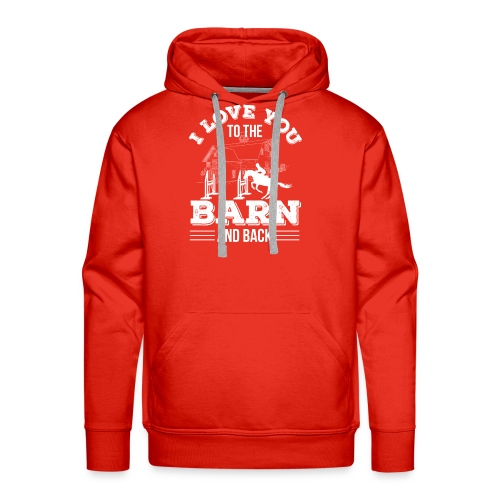 Horse Riding I Love You To The Barn A - Men's Premium Hoodie