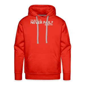 The Secret To Never Fail - Men's Premium Hoodie