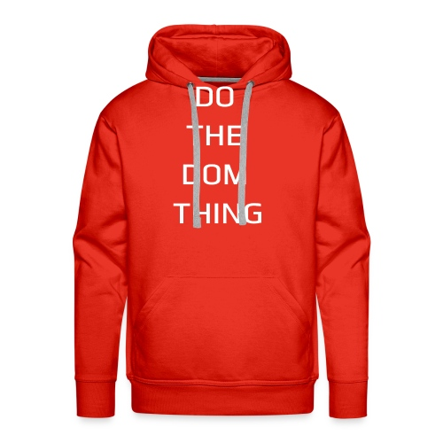 DO THE DOM THING by DOM TEES - Men's Premium Hoodie