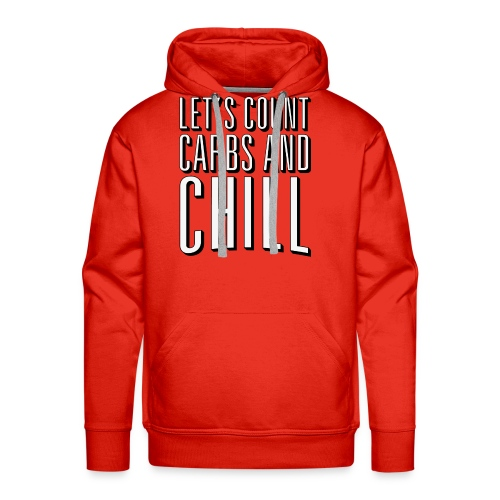 Let's Count Carbs And Chill Shirts - Men's Premium Hoodie