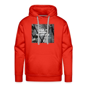 Fear is never an excuse - Men's Premium Hoodie