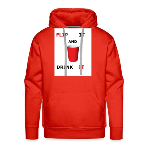 Flip It And Drink It - Men's Premium Hoodie