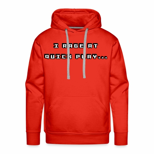 I Rage at Quick Play shirts - Men's Premium Hoodie