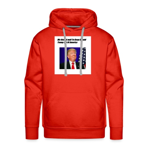 Only For Donald Trump Haters - Men's Premium Hoodie