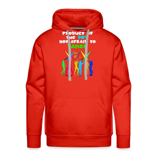 PRODUCT OF THE 90s NOT AFRAID TO DANCE - Men's Premium Hoodie