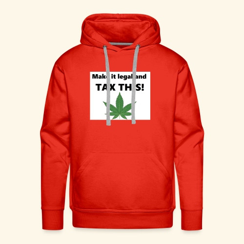 Marijuana - Tax This - Men's Premium Hoodie