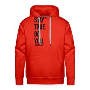 Stay True. Be You. - Men's Premium Hoodie