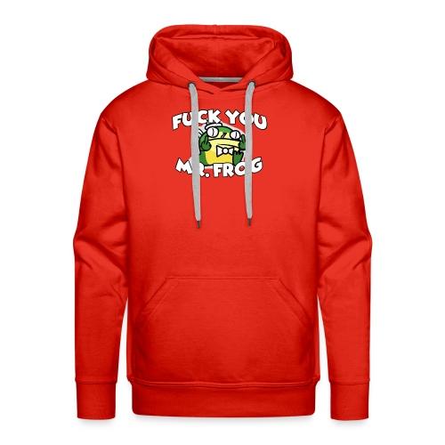 Fuk You Mr. Frog - Men's Premium Hoodie