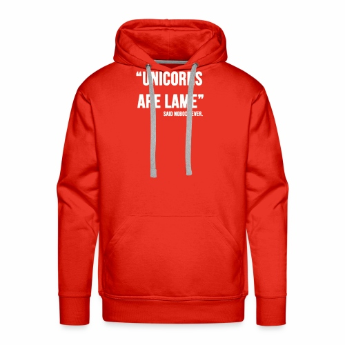 UNICORNS ARE LAME funny - Men's Premium Hoodie