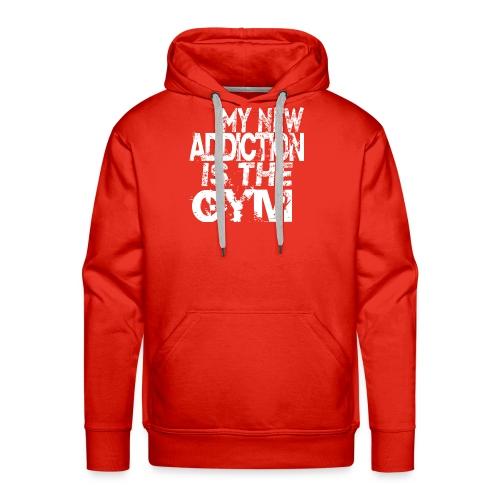 MY NEW ADDICTION IS THE GYM MEN - Men's Premium Hoodie