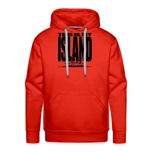 This is MY ISLAND - Men's Premium Hoodie