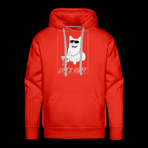 Life's Ruff Limited Edition Shirt - Men's Premium Hoodie