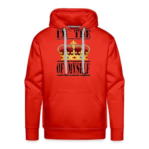 New T-shirts I'M THE KING OF MYSELF - Men's Premium Hoodie