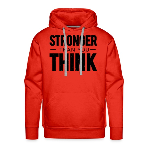 Stronger Than You Think - Men's Premium Hoodie