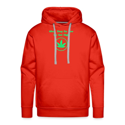 When they go low we get high - Men's Premium Hoodie