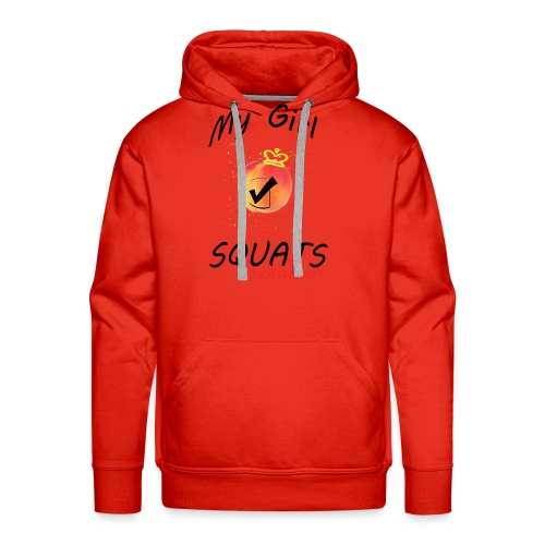 My Girl SQUATS ;) - Men's Premium Hoodie