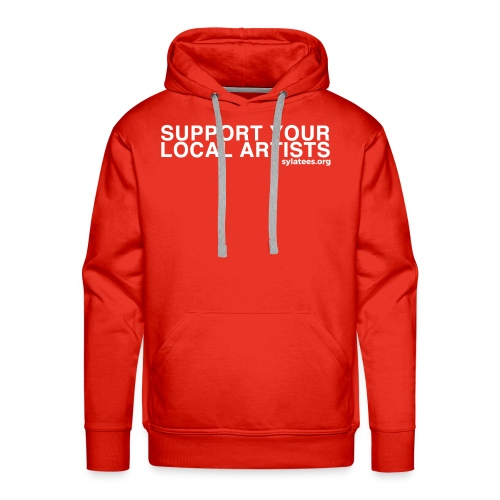 Support Your Local Artists! (White Lettering) - Men's Premium Hoodie