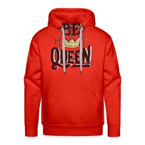 My queen tshirt - Men's Premium Hoodie
