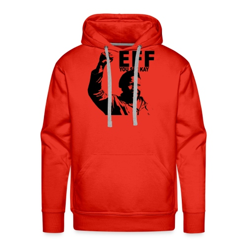 EFF you see kay - Men's Premium Hoodie