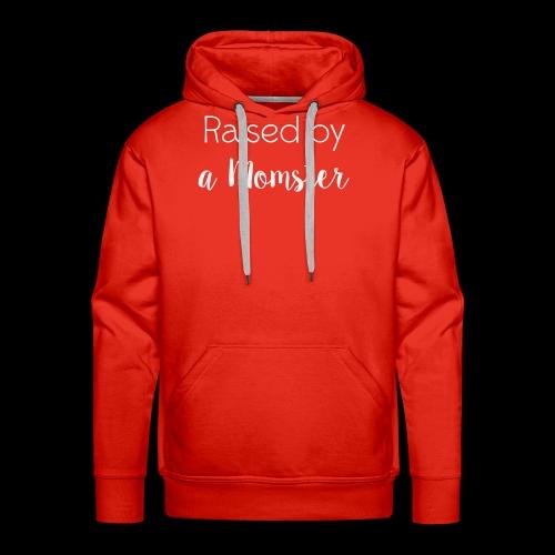 Raised by a Momster - Men's Premium Hoodie