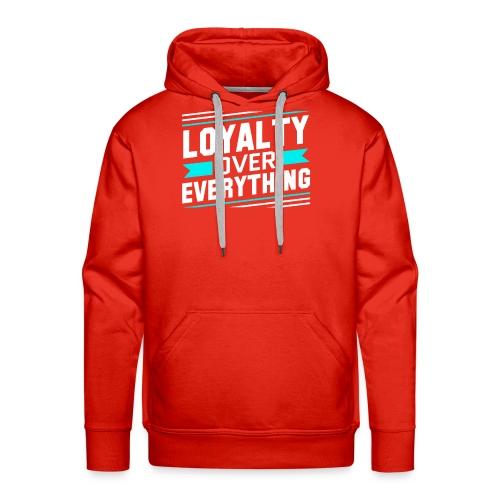 Loyalty Over Everything - Men's Premium Hoodie