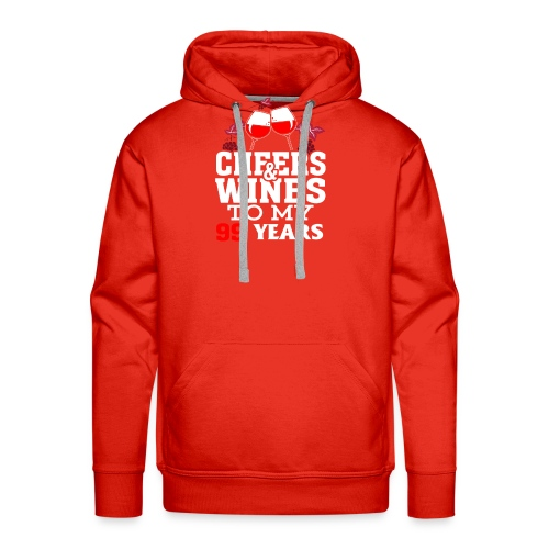 Cheer wine to my 99 years birthday gift - Men's Premium Hoodie