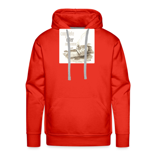 complete and otter nonsense - Men's Premium Hoodie