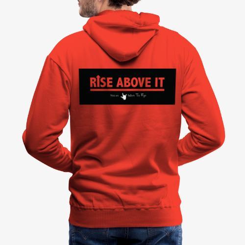 Rise Above It Banner - Men's Premium Hoodie