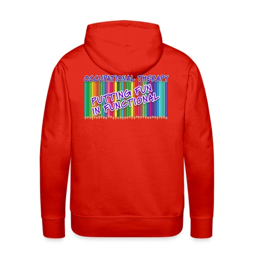 Occupational Therapy Putting the fun in functional - Men's Premium Hoodie