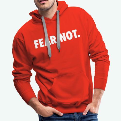 FEAR NOT - Men's Premium Hoodie