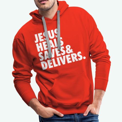 JESUS HEALS SAVES AND DELIVERS - Men's Premium Hoodie