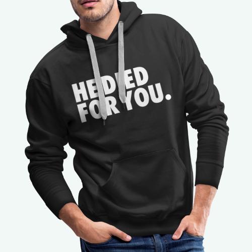 HE DIED FOR YOU - Men's Premium Hoodie