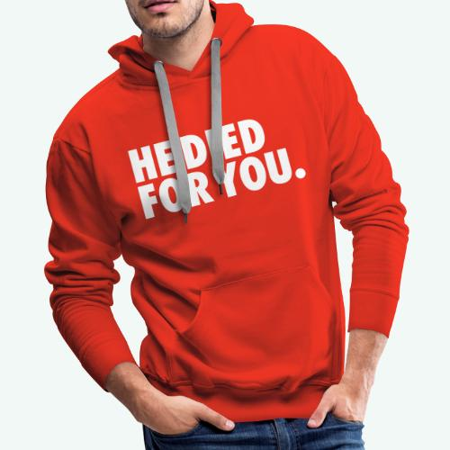 HE DIED FOR YOU - Men's Premium Hoodie
