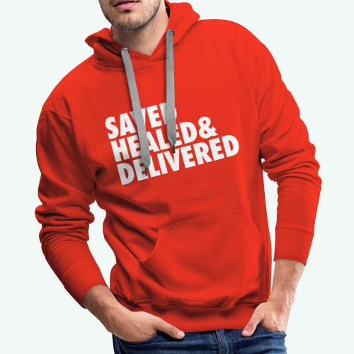SAVED HEALED AND DELIVERED - Men's Premium Hoodie