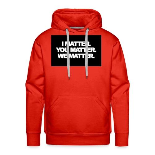 We matter - Men's Premium Hoodie