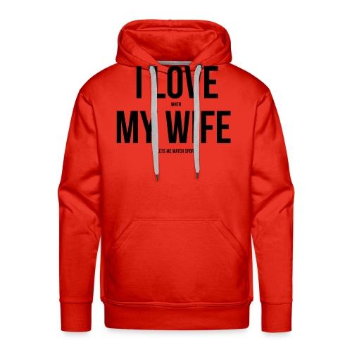 I Love My Wife - Men's Premium Hoodie