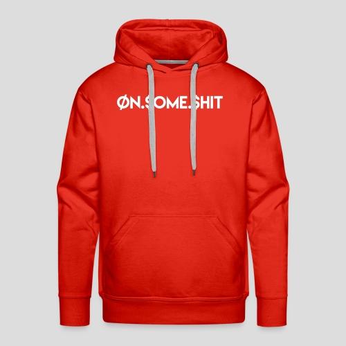 ON SOME SHIT Logo (White Logo Only) - Men's Premium Hoodie